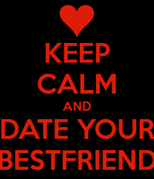 keep-calm-and-date-your-bestfriend-2